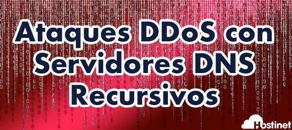 Ataques DDoS con Servidores DNS Recursivos
