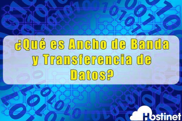 ¿Qué es Ancho de Banda y Transferencia de Datos?