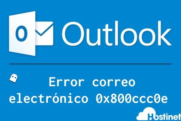 Outlook | Error correo electrónico 0x800ccc0e