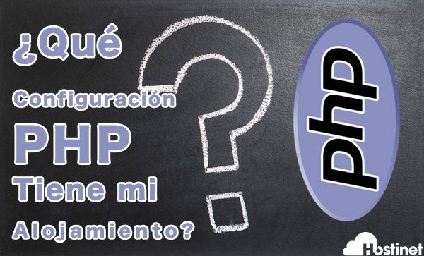 ¿Cómo saber la configuración PHP de mi alojamiento?