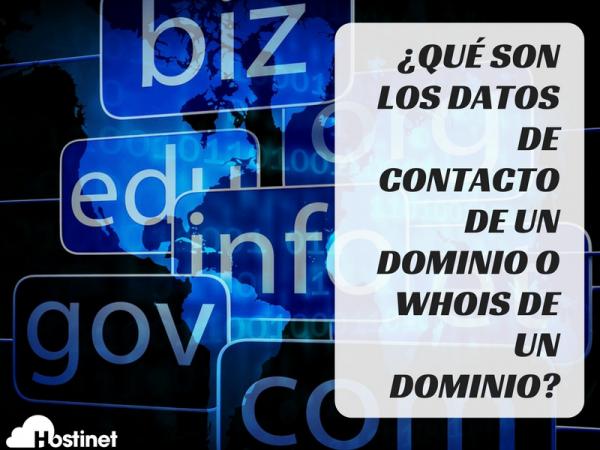 ¿Qué son los datos de contacto de un dominio o whois de un dominio?