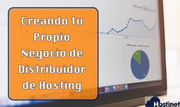 Creando tu Propio Negocio de Distribuidor de Hosting con Hostinet