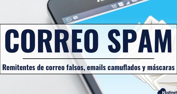 Correo Spam | Remitentes de correo falsos, emails camuflados y máscaras de correo