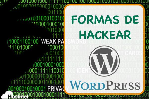 WordPress Algunas formas con las que pueden hackear nuestro WordPress