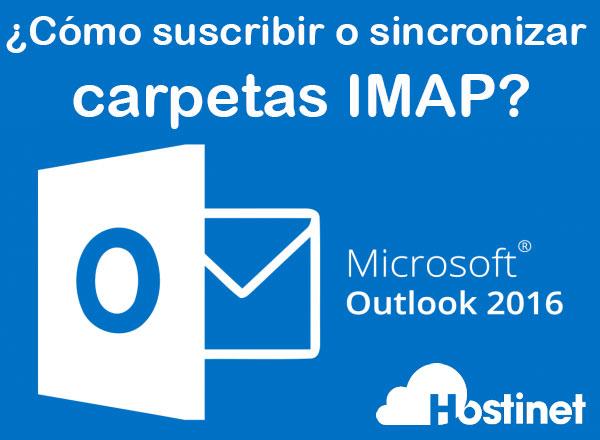 ¿Cómo suscribir o sincronizar carpetas IMAP en Outlook 2016