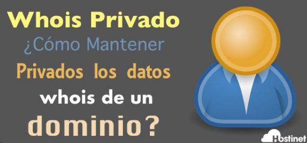 Whois Privado ¿Cómo Mantener Privados los datos whois de un dominio?