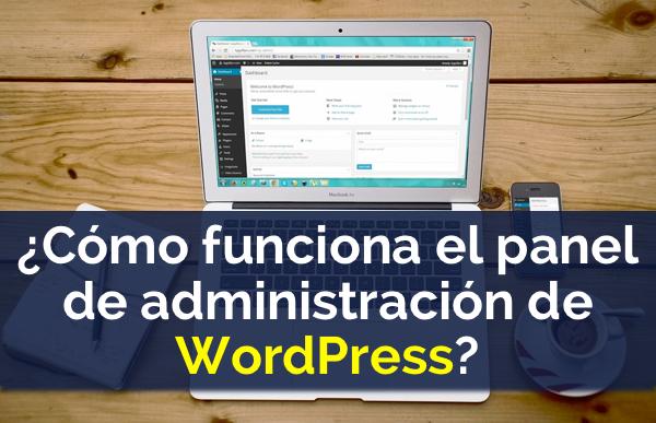 ¿Cómo funciona el panel de administración de WordPress?