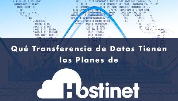Qué Transferencia de Datos Tienen los Planes de Hosting de Hostinet