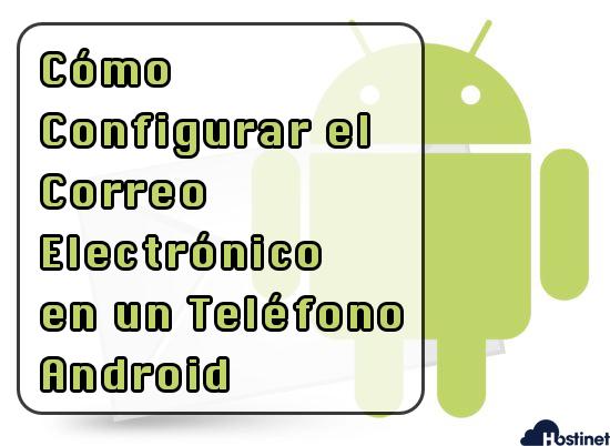 Cómo Configurar el correo electrónico en un teléfono Android