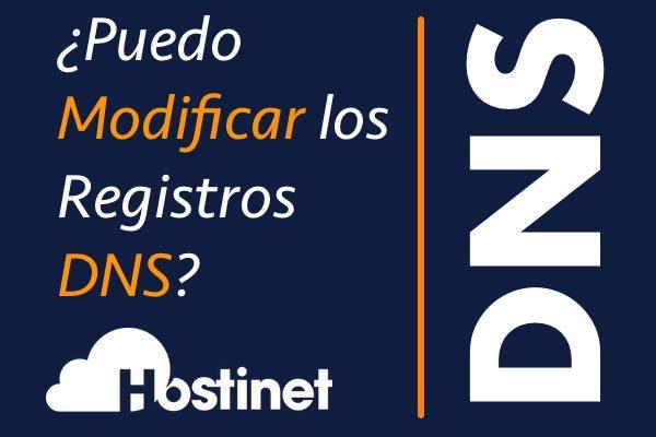 ¿Puedo Modificar los Registros DNS en Hostinet?