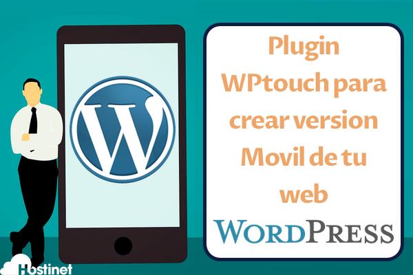 Plugin WPtouch para crear version Movil de tu web Wordpress