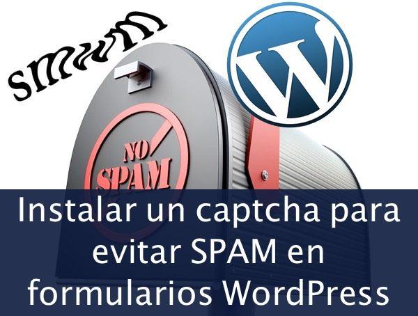 Instalar un captcha para evitar SPAM en formularios WordPress