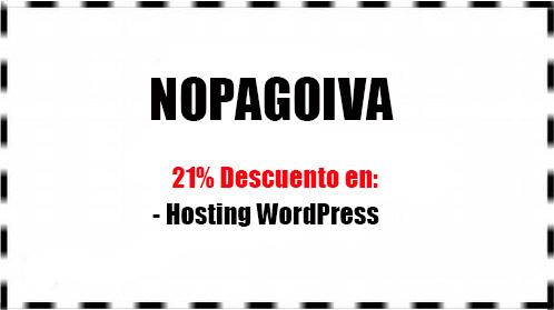 Cupón NOPAGOIVA para Hosting WordPress