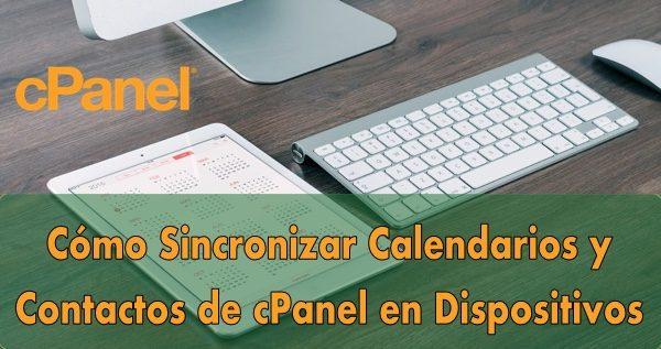 Cómo Sincronizar Calendarios y Contactos de cPanel en Dispositivos