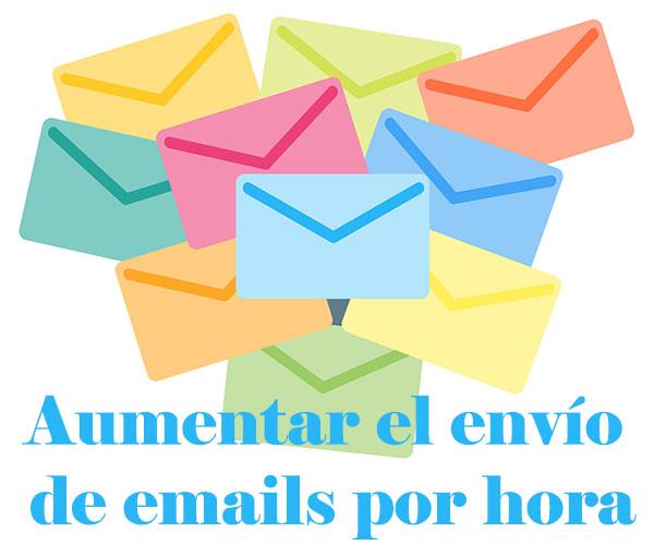Aumentar el envío de emails por hora