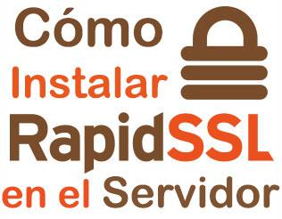 Cómo Instalar RapidSSL en el Servidor