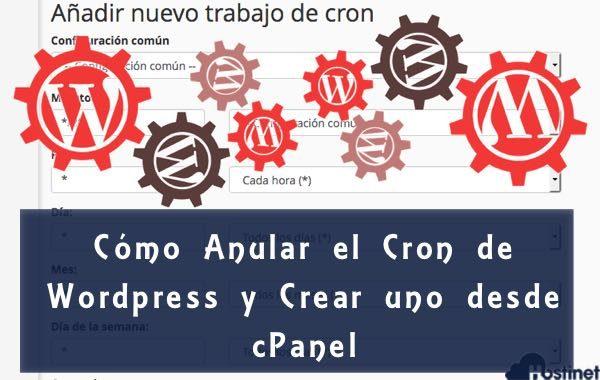 Cómo Anular el Cron de WordPress y Crear uno desde cPanel