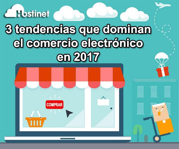 3 tenencias que dominar el comercio electrónico en 2017