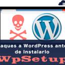 Ataques a WordPress antes de Instalarlo - WpSetup