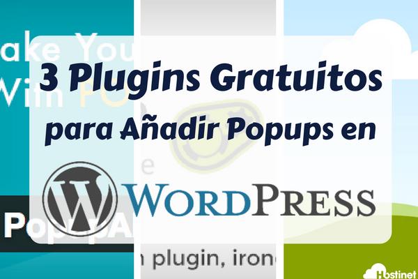 3 Plugins Gratuitos para Añadir Popups en WordPress
