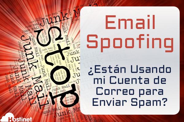 Cómo Solucionar el Email Spoofing - ¿Están Usando mi Cuenta de Correo para Enviar Spam?