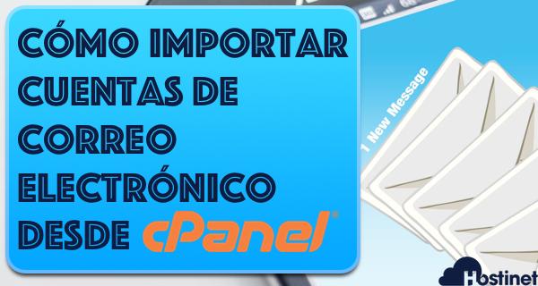 Cómo Importar Cuentas de Correo Electrónico desde cPanel