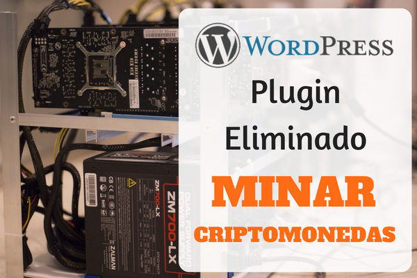 Plugin Retirado de WordPress por Minar Criptomonedas