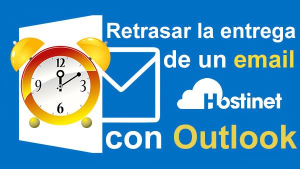 Retrasar la entrega de un email con Outlook