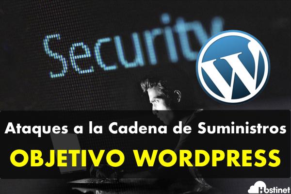 Ataques a la Cadena de Suministro - Objetivo WordPress