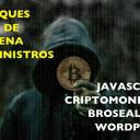 Ataques a la Cadena de Suministros, JavaScrit, Criptomonedas y el Plugin BrowseAloud