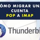 Cómo Migrar una Cuenta de Email POP a IMAP con Thunderbird