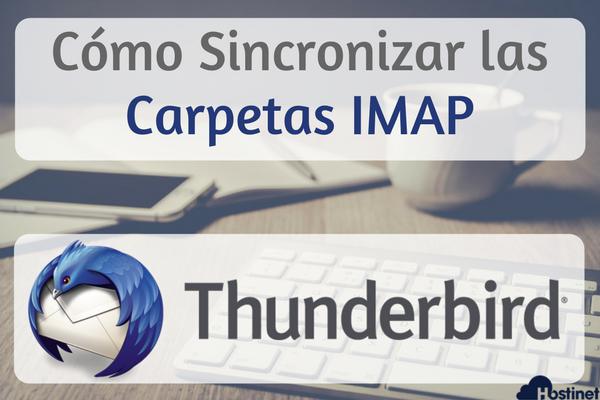 Cómo Sincronizar las Carpetas IMAP en Thunderbird