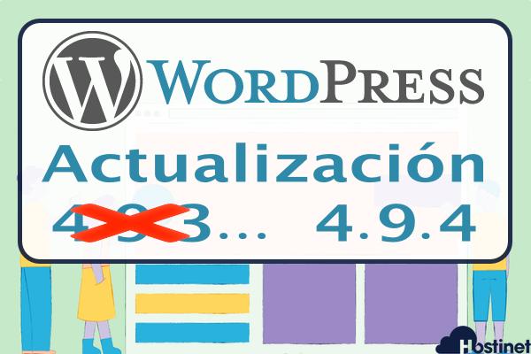 WordPress 4.9.4 - Actualización de Urgencia por Detectar un Fallo Severo en la Versión 4.9.3