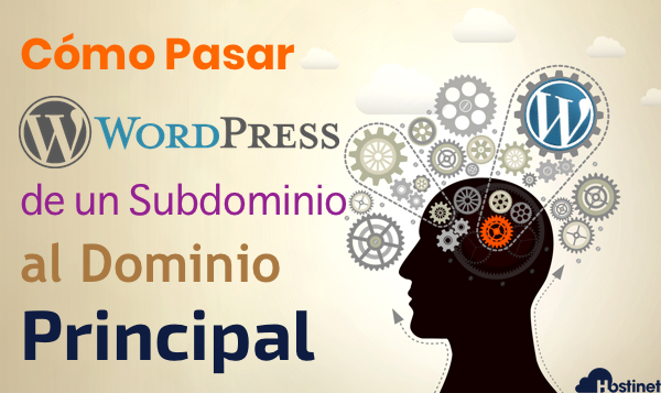 Cómo Pasar un WordPress de Prueba en un Subdominio al Dominio Principal