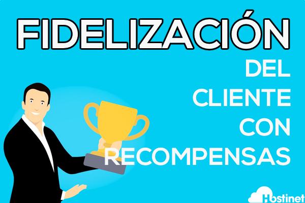 Fidelizar al Cliente con Recompensas