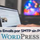 Cómo enviar Emails SMTP desde WordPress sin usar un Plugin