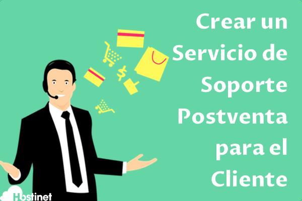 Crear un Servicio de Soporte Postventa para el Cliente