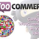 Cómo Configurar WooCommerce en Varios Idiomas