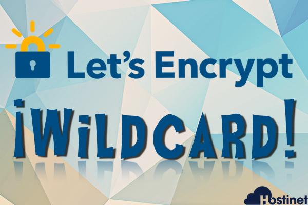 Certificados SSL Wildcard Gratuitos de Let's Encrypt en Hostinet