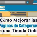 Cómo Mejorar las Páginas de Categorías de una Tienda Online