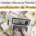 Truco para Vender más en tu Tienda Online - Personalización de Productos