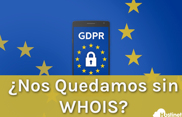 EL RGPD Obliga a Whois a dejar de Funcionar en Europa