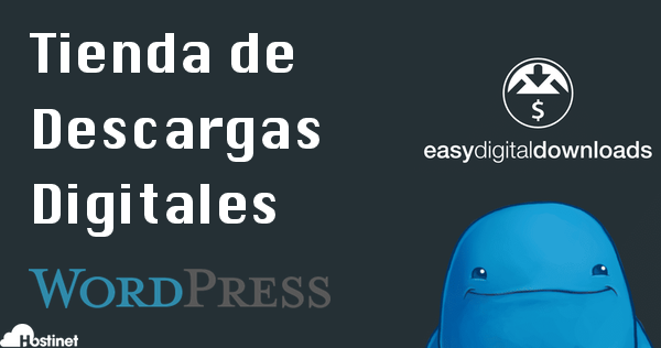 Cómo Montar una Tienda Online de Productos Digitales en WordPress con Easy Digital Download