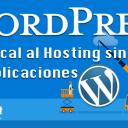 WordPress, de Local al Hosting sin Complicaciones