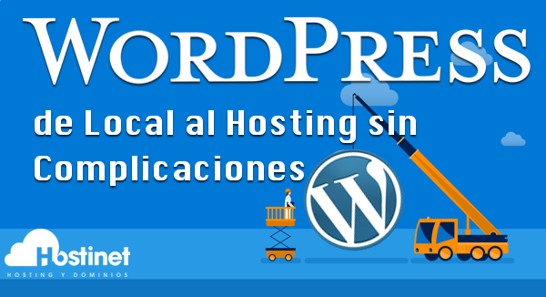 WordPress, de Local al Hosting sin Complicaciones