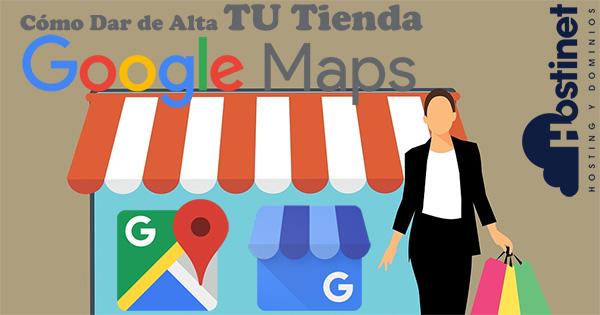 Cómo Dar de Alta TU Tienda en Google Maps (Google My Business)