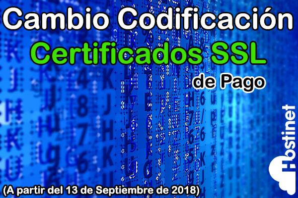 Cambio en la Codificación de los Certificados SSL de Pago