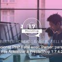 Cómo Solucionar PHP Fatal error: Parser::parseFile tras Actualizar a PrestaShop 1.7.4.2