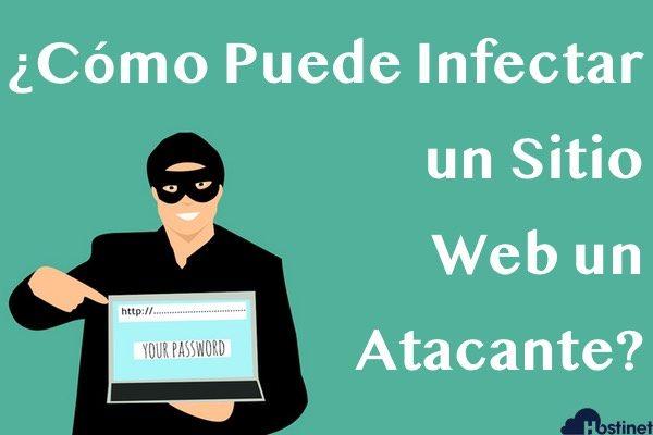 Cómo Puede Infectar un Sitio Web un Atacante