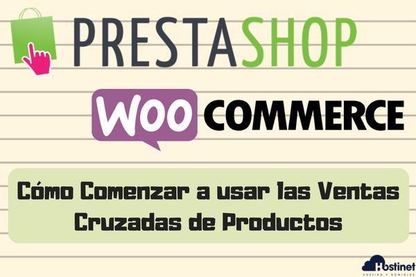 empezar ventas cruzadas tienda online WooCOmmerce y PrestaShop